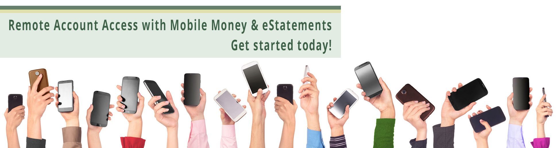 Remote Account Access with Mobile Money & eStatements - Get started today!